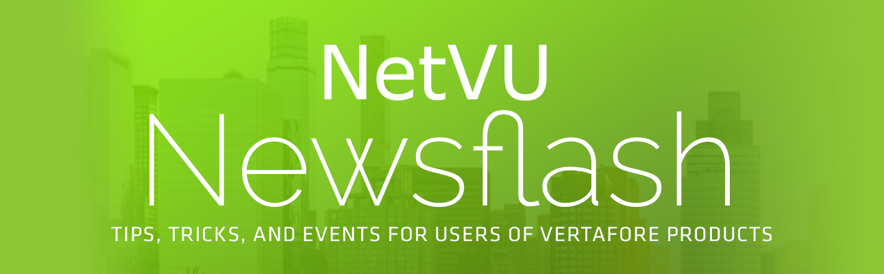 NetVU Newsflash - tips, tricks, and events for users of vertafore products